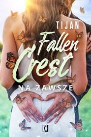 okładka Fallen Crest Tom 7 Na zawsze, Książka   Tijan Meyer