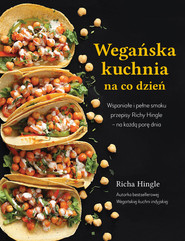 okładka Wegańska kuchnia na co dzień Wspaniałe i pełne smaku przepisy Richy Hingle na każdą pore dnia, Książka   Richy Hingle