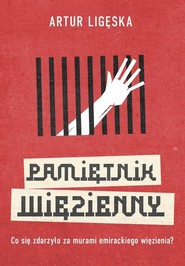 okładka Pamiętnik więzienny, Książka   Artur  Ligęska