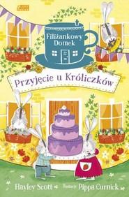 okładka Filiżankowy domek Przyjęcie u Króliczków, Książka | Hayley Scott
