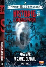 okładka Historie z dreszczykiem J.Bannister Tom 28 Koszmar w zamku Bladwil, Książka | Janet Farell