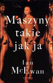 okładka Maszyny takie jak ja, Książka | Ian McEwan