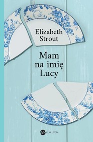 okładka Mam na imię Lucy, Książka | Elizabeth Strout