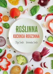 okładka Roślinna kuchnia rodzinna, Książka | Smile Olga, Weronika Smile
