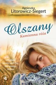 okładka Olszany Kamienna róża Tom 2, Książka | Agnieszka Litorowicz-Siegert