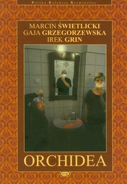 okładka Orchidea Tom 9, Książka | Marcin  Świetlicki, Gaja Grzegorzewska, Irek Grin