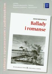 okładka Ballady i romanse Audiobook i opracowanie, Książka | Adam Mickiewicz
