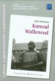 okładka Konrad Wallenrod Lektura z opracowaniem + audiobook, Książka | Adam Mickiewicz
