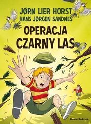 okładka Operacja Czarny Las, Książka   Jorn Lier Horst