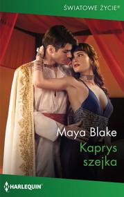 okładka Kaprys szejka, Książka | Maya Blake