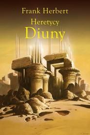 okładka Heretycy Diuny, Książka   Frank Herbert