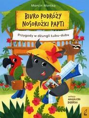 okładka Biuro podróży nosorożki Papti Przygody w dżungli Łubu-dubu, Książka | Marcin Mortka