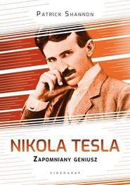okładka Nikola Tesla Zapomniany geniusz, Książka   Patrick Shannon
