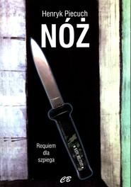 okładka Nóż Requiem dla szpiega, Książka | Piecuch Henryk
