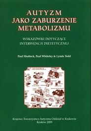 okładka Autyzm jako zaburzenie metabolimu, Książka   Praca Zbiorowa