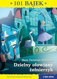 okładka Dzielny ołowiany żołnierzyk, Książka   Hans Christian Andersen