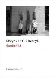 okładka Osobnikt, Książka | Krzysztof  Siwczyk