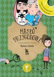 okładka Masło przygodowe, Książka   Barbara Stenka