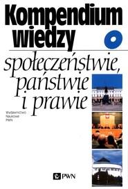 okładka Kompendium wiedzy o społeczeństwie, państwie i prawie, Książka   Praca Zbiorowa