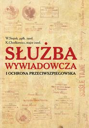 okładka Służba wywiadowcza i ochrona przeciwszpiegowska, Książka | W. Stepek, K. Chodkiewicz