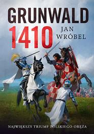 okładka Grunwald 1410, Książka   Jan Wróbel