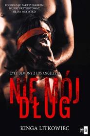 okładka Nie mój dług, Książka | Kinga  Litkowiec