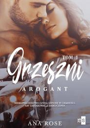 okładka Grzeszni Arogant, Książka   Rose Ana