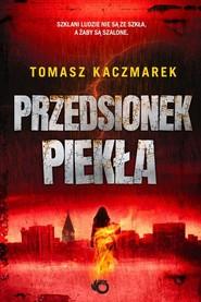 okładka Przedsionek piekła, Książka   Tomasz Kaczmarek