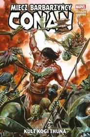 okładka Conan Miecz barbarzyńcy Tom 1 Kult Kogi Thuna, Książka |