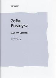 okładka Czy to temat? Dramaty, Książka | Zofia Posmysz