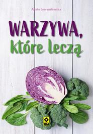 okładka Warzywa, które leczą, Książka   Agata Lewandowska