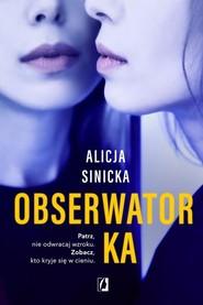 okładka Obserwatorka, Książka   Sinicka Alicja