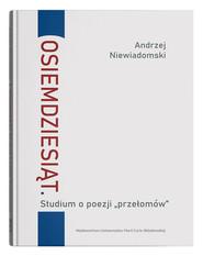 """okładka Osiemdziesiąt  Studium o poezji """"przełomów"""", Książka   Andrzej Niewiadomski"""