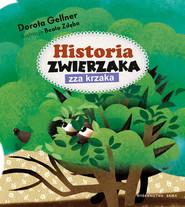 okładka Historia zwierzaka zza krzaka, Książka   Gellner Dorota