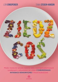 okładka Zjedz coś Proste i skuteczne sposoby radzenia sobie z awersjami pokarmowymi i problemami z odżywianiem się u d, Książka   Lori Ernsperger, Tania Stegen-Hanson