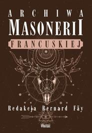 okładka Archiwa masonerii francuskiej, Książka   Praca Zbiorowa