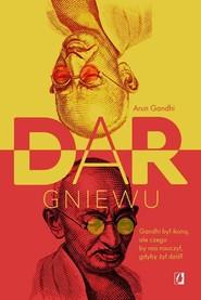okładka Dar gniewu, Książka | Gandhi Arun