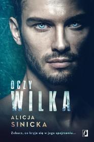 okładka Oczy wilka, Książka   Sinicka Alicja