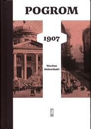 okładka Pogrom 1907, Książka   Wacław Holewiński