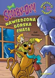 okładka ScoobyDoo! Nawiedzona górska chata Poczytaj ze Scoobym, Książka   Gail Herman