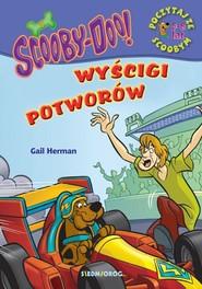 okładka ScoobyDoo! Wyścigi potworów Poczytaj ze Scoobym, Książka   Gail Herman