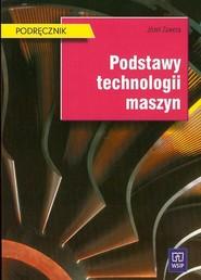 okładka Podstawy technologii maszyn, Książka | Zawora Józef