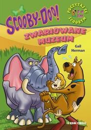okładka ScoobyDoo! Zwariowane muzeum Poczytaj ze Scoobym, Książka   Gail Herman