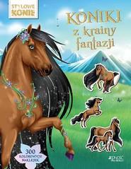 okładka Koniki z krainy fantazji Stylowe konie, Książka   Praca Zbiorowa
