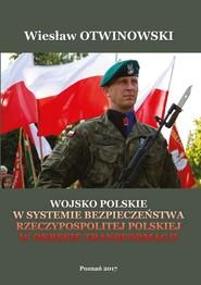 okładka Wojsko Polskie w systemie bezpieczeństwa Rzeczypospolitej Polskiej w okresie Transformacji, Książka | Otwinowski Wiesław
