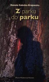 okładka Z parku do parku, Książka   Gałecka-Krajewska Danuta