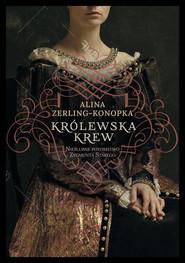 okładka Królewska krew Nieślubne potomstwo Zygmunta Starego, Książka | Zerling-Konopka Alina