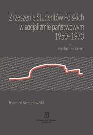 okładka Zrzeszenie Studentów Polskich w socjalizmie państwowym 1950-1973 Wydanie nowe, Książka | Stemplowski Ryszard
