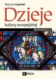 okładka Dzieje kultury europejskiej Średniowiecze, Książka | Wojciech Lipoński