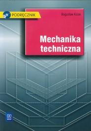 okładka Mechanika techniczna Podręcznik z płytą CD Szkoła ponadgimnazjalna, Książka | Kozak Bogusław